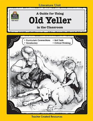 Image for A Guide for Using Old Yeller in the Classroom (Literature Units)
