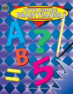 Image for Fifth Grade Brain Teasers: Grade 5