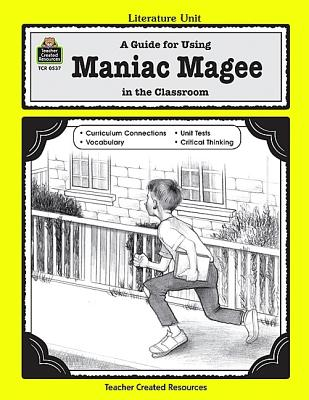 Image for A Guide for Using Maniac Magee in the Classroom (Literature Units)