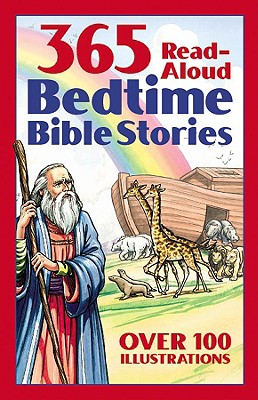 Bedtime BIBLE STORY BOOK:  365 read-aloud stories from the Bible...the most important moments in a child's day., DANIEL PARTNER