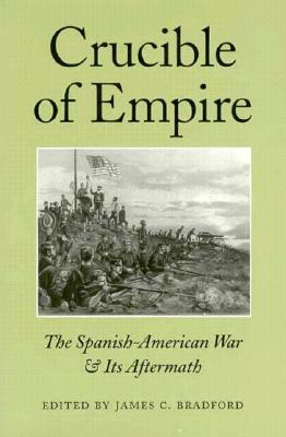 Image for Crucible of Empire: The Spanish-American War & Its Aftermath