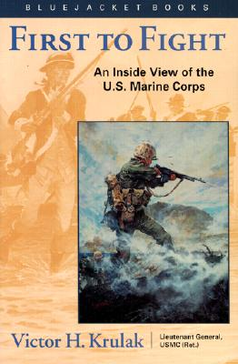 Image for First to Fight: An Inside View of the U.S. Marine Corps (Bluejacket Books)