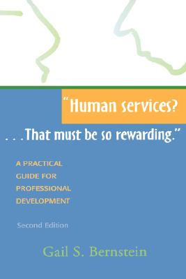 "Image for ""Human services? . . . That must be so rewarding."" : A Practical Guide for Professional Development, Second Edition"