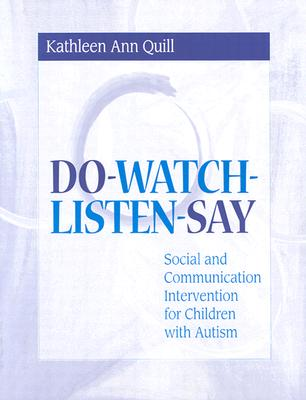 Image for Do-Watch-Listen-Say: Social and Communication Intervention for Children with Autism