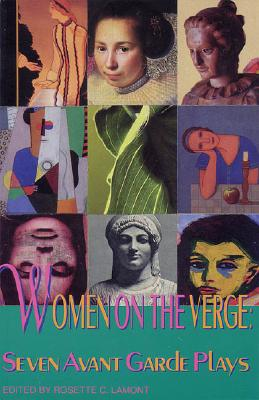 Image for Women on the Verge: Seven Avant Garde Plays (Applause Books)