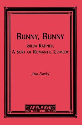 Image for Bunny, Bunny: Gilda Radner, A Sort of Romantic Comedy