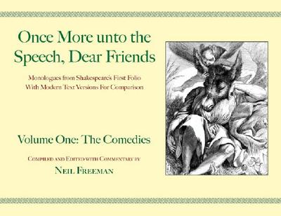 Once More unto the Speech, Dear Friends: Volume I: The Comedies (Applause Books), Freeman, Neil
