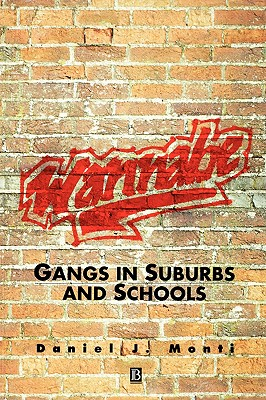 WANNABE : GANGS IN SCHOOLS AND SUBURBS, DANIEL J. MONTI