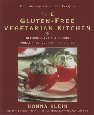 Image for The Gluten-Free Vegetarian Kitchen: Delicious and Nutritious Wheat-Free, Gluten-Free Dishes