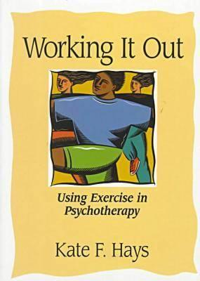 Image for Working It Out: Using Exercise in Psychotherapy