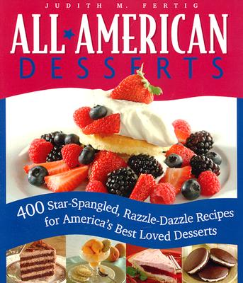 "Image for ""All-American Desserts: 400 Star-Spangled, Razzle-Dazzle Recipes for America's Best Loved Desserts (Non)"""