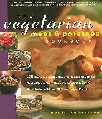 Image for Vegetarian Meat & Potatoes Cookbook: 275 Hear