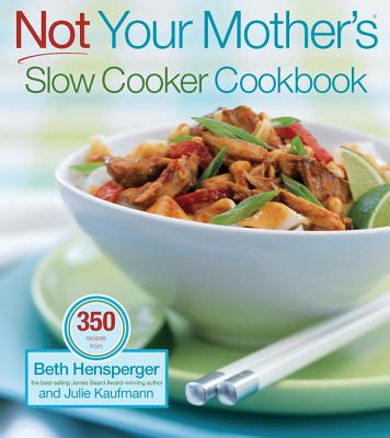 Image for Not Your Mother's Slow Cooker Cookbook