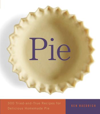 Image for Pie. 300 Tried and True Recipes for Delicious Homemade Pie