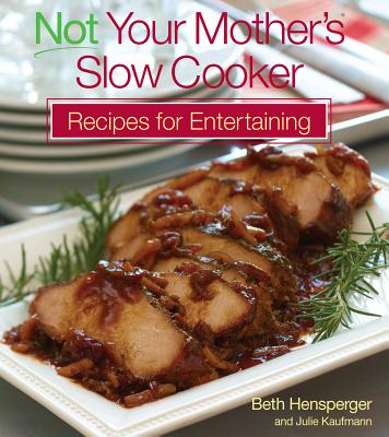 Image for Not Your Mother's Slow Cooker Recipes for Entertaining