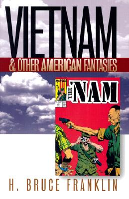 Image for VIETNAM AND OTHER AMERICAN FANTASIES