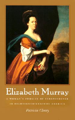 Image for Elizabeth Murray: A Woman's Pursuit of Independence in Eighteenth-Century America