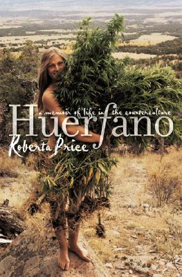 Image for Huerfano: A Memoir Of Life In The Counterculture