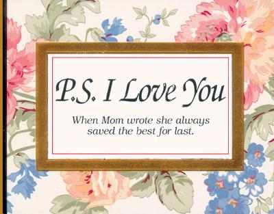 Image for P. S. I Love You:  When Mom Wrote She Always Saved the Best for Last