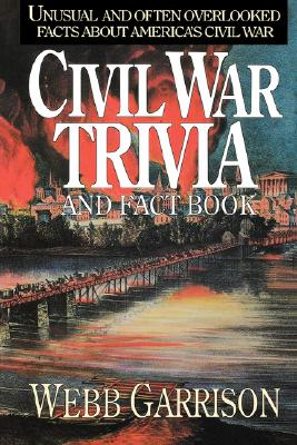Civil War Trivia And Fact Book, Webb Garrison
