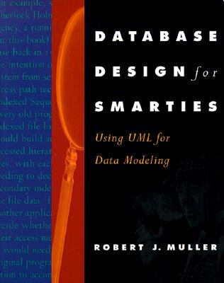 Image for Database Design for Smarties: Using Uml for Data Modeling