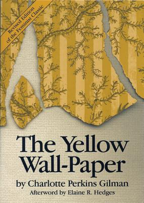 Yellow Wall-Paper, CHARLOTTE PERKINS GILMAN, ELAINE HEDGES
