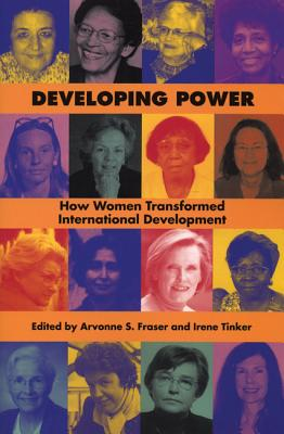 Image for Developing Power: How Women Transformed International Development