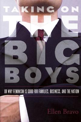 Image for Taking On the Big Boys: Or Why Feminism Is Good for Families, Business, and the Nation