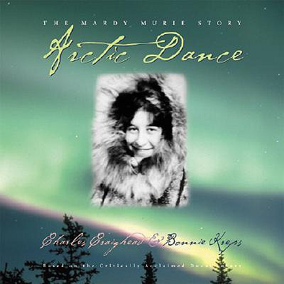 Image for Arctic Dance  The Mardy Murie Story