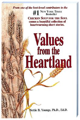 Values from the Heartland: Stories of an American Farmgirl, Youngs, Bettie B.