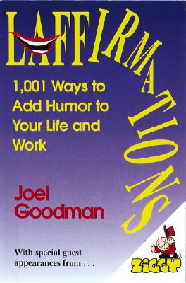 Image for Laffirmations: 1001 Ways to Add Humor to Your Life and Work