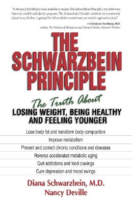 The Schwarzbein Principle: The Truth about Losing Weight, Being Healthy and Feeling Younger, Schwarzbein, Diana; Deville, Nancy