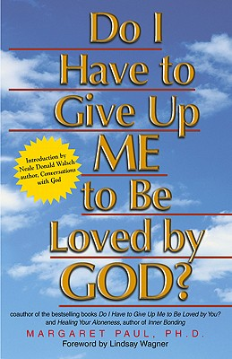 Do I Have to Give Up Me to Be Loved by God?, Paul, Margaret
