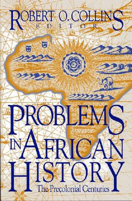 Image for Problems in African History: The Precolonial Centuries (Topics in World History) (v. 1)