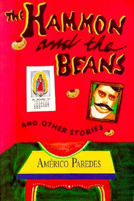 The Hammon and the Beans and Other Stories, Americo Paredes