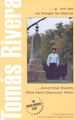 ...y no se lo tragó la tierra / ...And the Earth Did Not Devour Him (English and Spanish Edition), Tomás Rivera