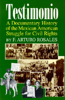 Image for Testimonio: A Documentary History of the Mexican-American Struggle for Civil Rig