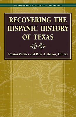 RECOVERING THE HISPANIC HISTORY OF TEXAS, MONICA (ED) PERALES