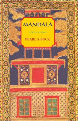 Mandala: A Novel of India, Buck, Pearl S.