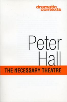 Image for The Necessary Theatre (Dramatic Contexts)