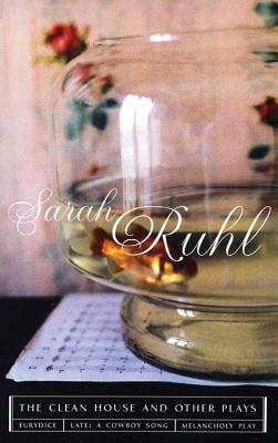 Clean House And Other Plays, SARAH RUHL