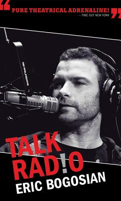 Talk Radio (TCG Edition), Bogosian, Eric