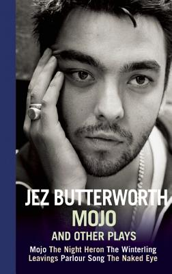 Mojo and Other Plays, Butterworth, Jez