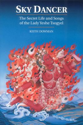 Image for Sky Dancer: The Secret Life and Songs of Lady Yeshe Tsogyel