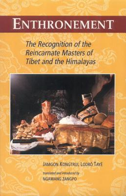Enthronement: The Recognition of the Reincarnate Masters of Tibet and the Himalayas, Kongtrul, Jamgon