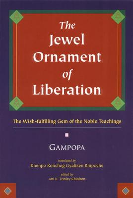 Image for The Jewel Ornament of Liberation: The Wish-Fulfilling Gem of the Noble Teachings