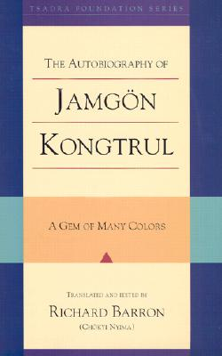 The Autobiography of Jangon Kontrul: A Gem of Many Colors, Jamgon Kontrul