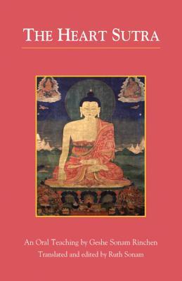 The Heart Sutra: An Oral Teaching, Geshe Sonam Rinchen