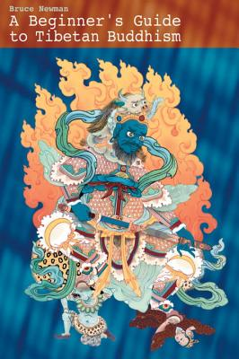 Image for A Beginner's Guide to Tibetan Buddhism: Notes from a Practitioner's Journey