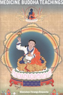 Medicine Buddha Teachings, Thrangu, Khenchen